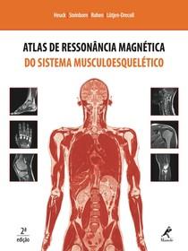 Atlas de Ressonância Magnética do Sistema Musculoesquelético - HEUCK, Andreas; STEINBORN, Marc; ROHEN, Johannes W.; LÜTJEN-DRECOLL, Elke.pdf