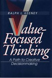 Ralph L. Keeney Value Focused Thinking  A Path to Creative Decisionmaking Harvard University Press (1996)