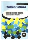 Taiichi Ohno   O Sistema Toyota de Produção Álem da Produção Em Larga Escala