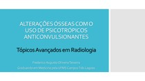 ALTERAÇÕES ÓSSEAS COM O USO DE PSICOTRÓPICOS ANTICONVULSIONANTES - RADIOLOGIA