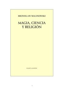 Malinowski, Bronislaw - MAGIA, CIENCIA Y RELIGIÓN