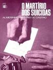 O Martirio dos Suicidas   Almerindo Martins De Castro