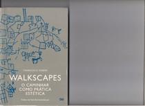CARERI, Francesco. Walkscapes: O Caminhar como prática estética