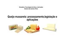 Aula_Queijo Mussarela_Tecnologia_de_Leites_e_Derivados