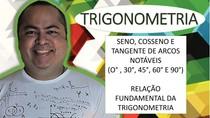 Seno, Cosseno e Tangente de Arcos Notáveis e Teorema de Pitágoras TRIGONOMETRIA