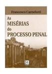 As Misérias do Processo Penal Francesco Carnelutti