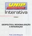 Slide Geopolítica, Regionalização e Integração 1