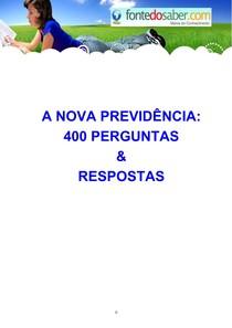 Fonte do Saber - A Nova Previdência - 400 Perguntas e Respostas - 54 Páginas