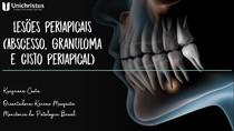Lesões Periapicais (Abscesso, Cisto e Granuloma Periapical)