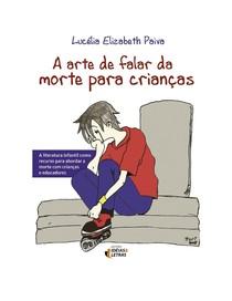 A ARTE DE FALAR DA MORTE PARA CRIANÇAS    Paiva, Lucelia Elizabeth (1)