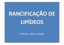 Rancificacao de lipídeos - Bioquímica - Apresentação