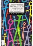Ciências Sociais - GIDDENS, Anthony. As novas regras do metódo sociológico