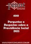 400 Perguntas e Respostas sobre a Previdência Social - INSS