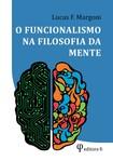 O funcionalismo na filosofia da mente - Lucas Fontella Margoni