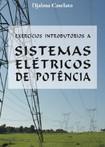 Exercícios Introdutórios a Sistemas Elétricos de Potência - Djalma Caselato - Execícios e Soluções