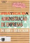 Prática de administração de empresa (peter Drucker)
