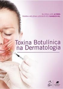 Toxina Botulinica na Dermatologia   1  Ed.