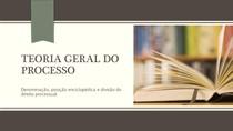 TEORIA GERAL DO PROCESSO   Denominação, posição enciclopédica e divisão do direito processual