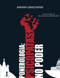 LOBACZEWSKI Andrew Ponerologia Psicopatas no Poder
