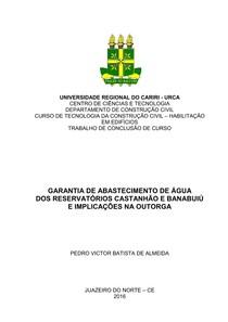 GARANTIA DE ABASTECIMENTO DE ÁGUA DOS RESERVATÓRIOS CASTANHÃO E BANABUIÚ E IMPLICAÇÕES NA OUTORGA