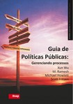 Xun Wu, M. Ramesh, Michael Howlett, Scott Fritzen (2014). Guia de Políticas Públicas – Gerenciando Processos