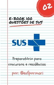 E-book 100 questões de SUS (Concursos e Residências)