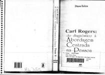 Carl Rogers  do Diagnostico a Abordagem Centrada Na Pessoa