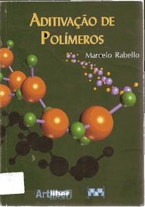 Aditivação de Polímeros - Marcelo Silveira Rabello, 1ª Edição