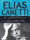A consciencia das palavras   Elias Canetti