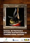 MANUAL DE PRÁTICAS E ATITUDES SUSTENTÁVEIS DO TURISMO RURAL GAÚCHO