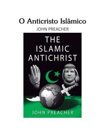 O Anticristo Islâmico