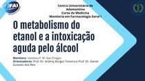 Metabolismo do etanol e a intoxicação aguda pelo álcool