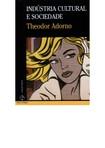 Livro = Industria Cultural e sociedade - Theodor Adorno