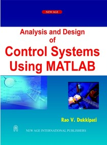 Analysis and Design of Control Systems Using Matlab - Rao