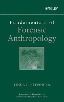 Fundamentals of Forensic Anthropology (Linda Klepinger)
