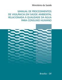 Manual de procedimentos de água em vigilância em saúde ambiental.