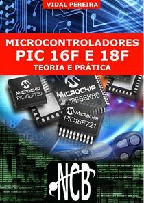 Microcontrolaores PIC 16F E 18F  Teoria e Prtica  1 Edio  Newton C. Braga
