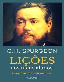 Lições Aos Meus Alunos Vol 1 – C. H. Spurgeon
