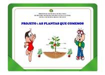 PROJETO AS PLANTAS QUE COMEMOS -Apresentação do Projeto