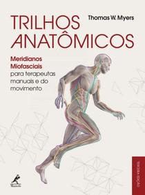Trilhos anatômicos Thomas M Myers