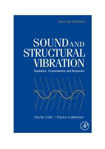 Frank J Fahy, Paolo Gardonio - Sound and Structural Vibration, Second Edition_ Radiation, Transmission and Response-Academic Press (2007)