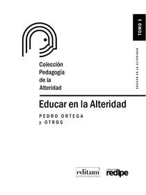 TOMO I EDUCAR EN LA ALTERIDAD PEDRO ORTEGA