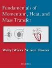 Fundamentals of Momentum, Heat and Mass Transfer,5th ed