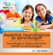 ASPECTOS NEUROLÓGICOS DA APRENDIZAGEM