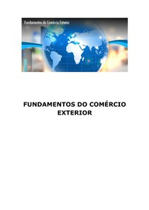 Resumo FUNDAMENTOS DO COMÉRCIO EXTERIOR - AULAS 01 a 10 EAD ESTÁCIO