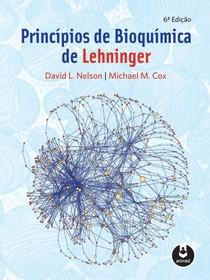 Princípios de Bioquímica de Lehninger   6ª Edição   Michael M. Cox