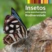 Feliz et al., 2010 - Insetos - Uma aventura pela biodiversidade