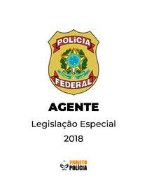 PF - Agente - Legislação Especial - 2018 - Apostila completa para anotações - Vade Mecum