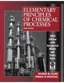 Elementary Principles Of Chemical Processes - Third Edition