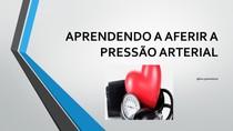 APRENDENDO A AFERIR A PRESSÃO ARTERIAL